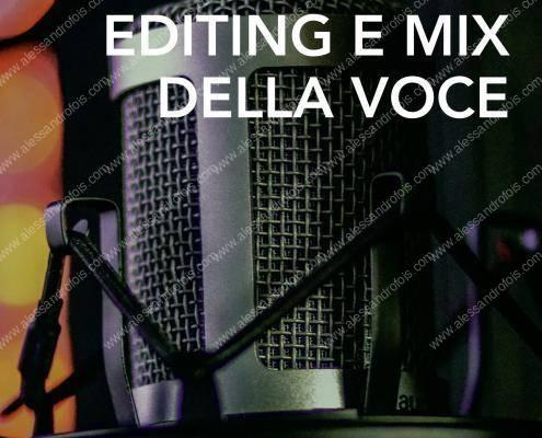 Registrazione editing e mix della voce