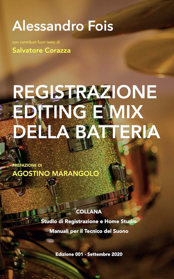 Registrazione Editing e Mix della Batteria - Alessandro Fois, Agostino Marangolo, Salvatore Corazza